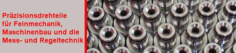 Fertigung von Präzisionsdrehteilen für Feinmechanik, Maschinenbau, Messtechnik und Regeltechnik